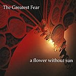 The Greatest Fear A Flower Without Sun (Single)