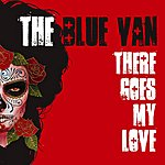The Blue Van There Goes My Love (Single)