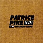 Patrice Pike Live At Brushwood Lounge