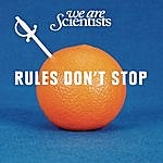 We Are Scientists Rules Don't Stop (2-Track Single)