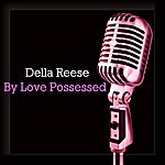 Della Reese By Love Possessed