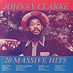 Johnny Clarke 20 Massive Hits