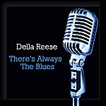Della Reese There's Always The Blues