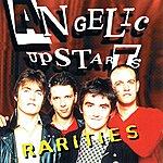 Angelic Upstarts The Rarities