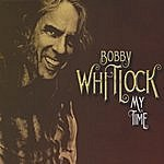Bobby Whitlock My Time