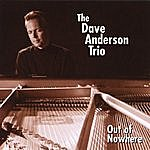 The Dave Anderson Trio Out Of Nowhere
