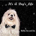 Bobby Zee It's A Dog's Life