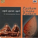 Sulamangalam Sisters Pazham Gnana Pazham-Sulamangalam Sisters