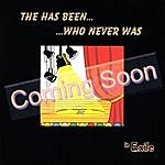 In Exile Coming Soon - The Has Been Who Never Was