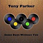 Tony Parker Some Days Without You (Single)