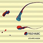 Field Music Let's Write A Book (2-Track Single)
