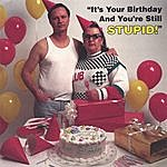 Bob Lyons It's Your Birthday And You're Still Stupid (Single)