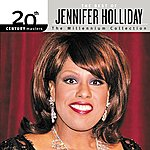 Jennifer Holliday 20th Century Masters: The Millennium Collection: Best Of Jennifer Holliday (Remastered)