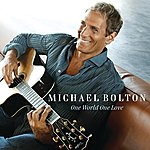 Michael Bolton One World One Love (Us Version)