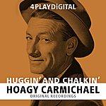 Hoagy Carmichael Huggin' And Chalkin' - 4 Track EP  (Digitally Remastered)