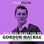 Gordon MacRae You Were Meant For Me - 4 Track Ep