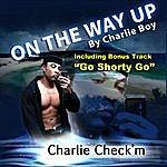 Charlie Boy On The Way Up (Go Shorty Go)