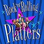 The Platters Rock 'n' Rolling Platters (Digitally Remastered)