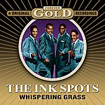 The Ink Spots Whispering Grass - Forever Gold (Digitally Remastered)