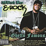 E-Rock Ghetto Famous (Parental Advisory)