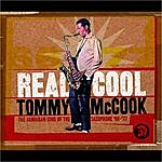 Tommy McCook Real Cool: The Jamaican King Of The Saxophone '66-'77