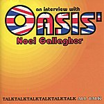 Noel Gallagher An Interview With Oasis' Noel Gallagher