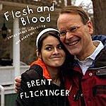Brent Flickinger Flesh And Blood