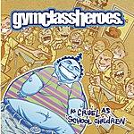 Gym Class Heroes As Cruel As School Children