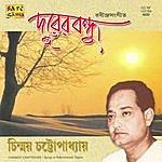 Chinmoy Chatterjee Durer Bandhu - Chinmoy Chatterjee