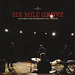 Six Mile Grove Live From The Rochester Civic Theatre