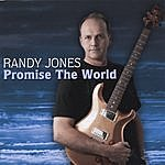 Randy Jones Promise The World