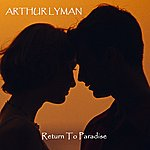 Arthur Lyman Return To Paradise