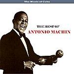 Antonio Machin The Music Of Cuba - The Best Of Antonio Machin
