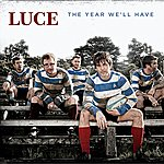 Luce The Year We'll Have