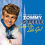 Tommy Steele Come On, Let's Go: The Best Of Tommy Steele