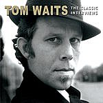 Tom Waits Tom Waits - The Classic Interviews