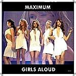 Girls Aloud Maximum Girls Aloud