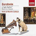 Katia Labèque Gershwin: I Got Rhythm - Musik Für Zwei Klaviere