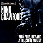 Hank Crawford Memphis, Ray & A Touch Of Moody