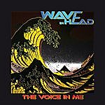 Wave In Head The Voice In Me