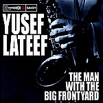 Yusef Lateef The Man With The Big Frontyard