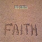Bob Smith Faith