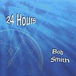 Bob Smith 24 Hours