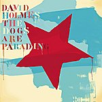 David Holmes The Dogs Are Parading - The Very Best Of