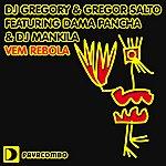 Gregor Salto DJ Gregory & Gregor Salto Featuring Dama Pancha & DJ Mankila: Vem Rebola (6-Track Maxi-Single)