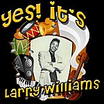 Larry Williams Yes! It's Larry Williams