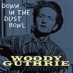 Woody Guthrie Down In The Dust Bowl