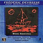 Daniel Blumenthal Devreese: Gemini - Orchestral & Piano Works