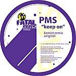 PMS Keep On