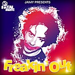 Jaimy Jaimy Presents Freakin' Out Volume 01 (Mixed By Jaimy)